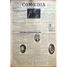 COMOEDIA [No 4809] du 22/02/1926 - POUR LE FRONT UNIQUE-VERS LE COMITE INTERSYNDICAL DES ECRIVAINS DE FRANCE PAR GABRIEL ALPHAUD - A LA COMEDIE-FRANCAISE-IL N'EST PAS QUESTION DU DEPART DE MLLE SOREL PAR G. B. - SALON DE LUMIERE-L'APPORT DU CINEMA A LA PHOTOGRAPHIE-A L'EXPOSITION DE LUNA-PARK PAR S. R. - EN POLOGNE-LA DAME AUX CAMELIAS REPRISE APRES 36 ANS ! PAR NAIMSEL - POUR LA MI-CAREME-LA ROBE BLANCHE DE LA REINE BRUNE-UNE CONVERSATION AVEC M. JOLY PAR M. R. - DYNASTIE D'ARTISTES-L'OEUVRE H