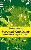 Survival-Abenteuer: Handbuch für die ganze Familie -