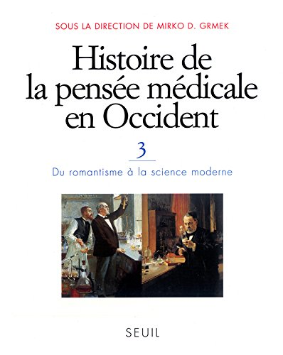 Histoire de la pense mdicale en Occident, tome 3 : Du romantisme  la science moderne