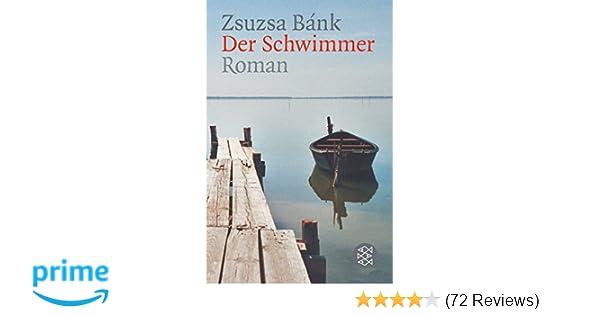 Der Schwimmer: Roman: Amazon.de: Zsuzsa Bánk: Bücher