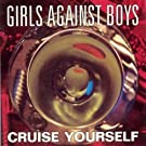 Cruise Yourself by GIRLS AGAINST BOYS (2013-05-03)