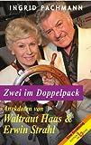 Zwei im Doppelpack: Anekdoten von Waltraut Haas und Erwin Strahl