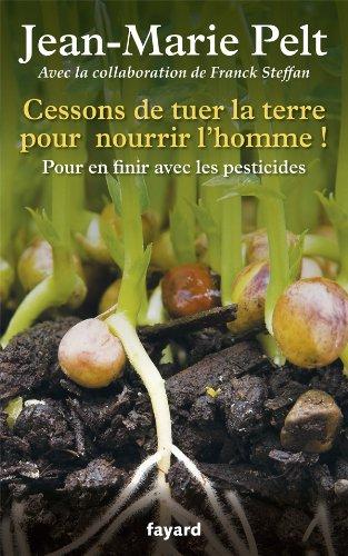 Vignette du document Cessons de tuer la terre pour nourrir l'homme ! : pour en finir avec les pesticides