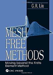 Mesh Free Methods: Moving Beyond the Finite Element Method