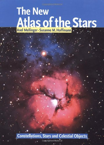 The New Atlas of the Stars: Constellations, Stars and Celestial Objects (Star Atlas)