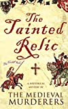Tainted Relic: An Historical Mystery by The Medieval Murderers