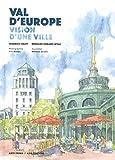Val d'Europe : Vision d'une ville