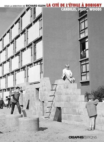La Cité de l'Etoile à Bobigny. Candilis, Josic, Woods. Un modéle de logement social