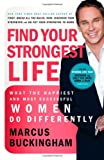 Telecharger Livres Find Your Strongest Life What the Happiest and Most Successful Women Do Differently (PDF,EPUB,MOBI) gratuits en Francaise