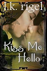 Kiss Me Hello (English Edition)
