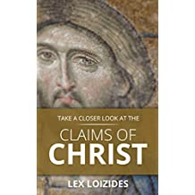 Take a Closer Look at the Claims of Christ (ESV Version): Help for those asking spiritual questions