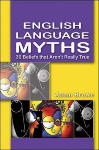 English Language Myths: 30 Beliefs that Aren't Really True
