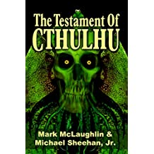 The Testament Of Cthulhu: Tales Of Weird Fantasy & Horror