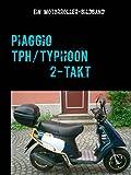 Piaggio TPH/Typhoon 2-Takt: Ein Motorroller-Bildband