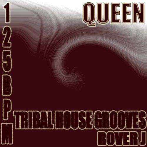 Queen (Tribal House Grooves 125bpm)