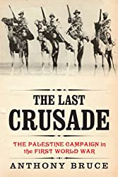 The Last Crusade: The Palestine Campaign in the First World War (English Edition)