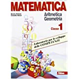 Matematica. Laboratorio per lo sviluppo delle competenze. Per la Scuola media: 1