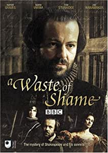 A Waste of Shame: The Mystery of Shakespeare and His Sonnets  [DVD]