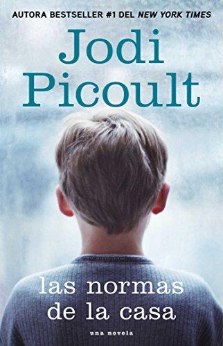 Las normas de la casa: Una novela (Atria Espanol) por Jodi Picoult