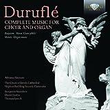 Durufle: Complete Music for Choir & Organ
