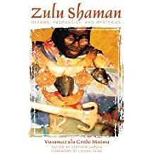 Zulu Shaman: Dreams, Prophecies, and Mysteries (Song of the Stars)