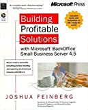 Building Profitable Solutions: With Microsoft BackOffice Small Business Server 4.5 (Independent) by Joshua Feinberg (1999-11-01)