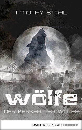 Der Kerker der Wölfe (Wölfe-Serie 4)