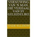vernuwing van 'n man, die verhaal van sy geleidelike (Afrikaans Edition)