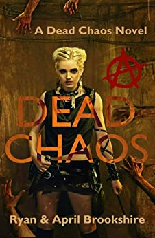 Dead Chaos (Dead Chaos Series Book 1) (English Edition) von [Brookshire, April, Brookshire, Ryan]