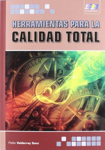 Herramientas para la Calidad Total por Pablo Valderrey Sanz
