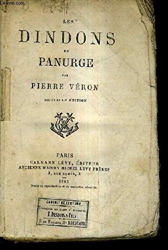 LES DINDONS DE PANURGE / NOUVELLE EDITION.