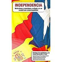 Independencia: Reflexiones y emociones, en flash, de un catalán con raíces españolas