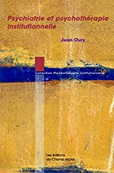 Psychiatrie et psychothérapie institutionnelle (French Edition)