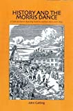 History and the Morris Dance: A Look at Morris Dancing from Its Earliest Days Until 1850 by Cutting, Dr. John (2005)