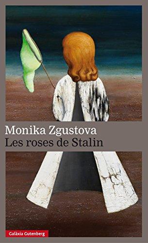 Les roses de Stalin (Llibres en català) (Catalan Edition) por Monika Zgustova