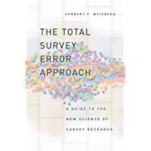 The Total Survey Error Approach: A Guide to the New Science of Survey Research by Herbert F. Weisberg (2005-10-26)