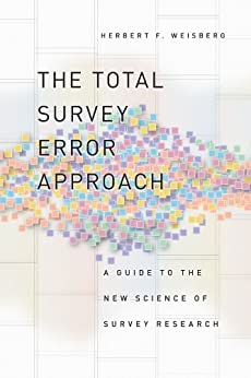 The Total Survey Error Approach: A Guide to the New Science of Survey Research par [Weisberg, Herbert F.]
