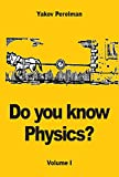 Do you know Physics?: Volume I