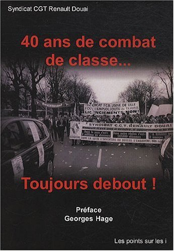 40 ans de combat de classe... Toujours debout !