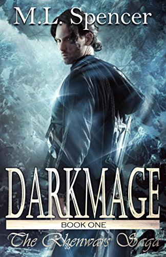 Darkmage (The Rhenwars Saga Book 1) by [Spencer, M.L.]