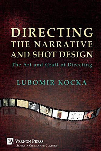 Directing the Narrative and Shot Design: The Art and Craft of Directing (Paperback, B&W) (Cinema and Culture)