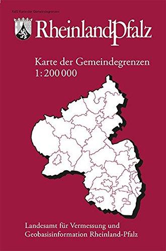 Karte der Gemeindegrenzen von Rheinland-Pfalz 1:200 000: Mit Grundrissdarstellung der TÜK 200. (Gebietskarten Rheinland-Pfalz)