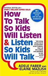 How To Talk So Kids Listen And Listen So Kids Will Talk (Turtleback School & Library Binding Edition) by Elaine Mazlis (1999-11-01)