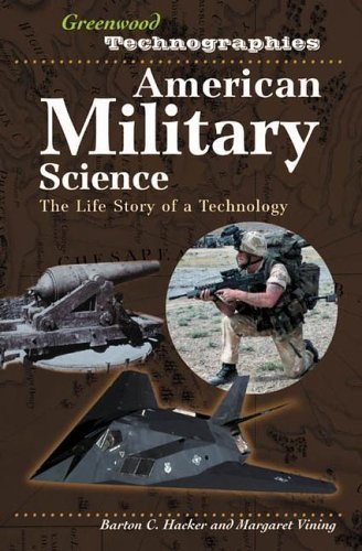 American Military Technology: The Life Story of a Technology (Greenwood Technographies) by Barton C. Hacker (2006-03-30) par Barton C. Hacker; Margaret Vining;