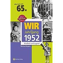 Wir vom Jahrgang 1952 - Kindheit und Jugend (Jahrgangsbände): 65. Geburtstag