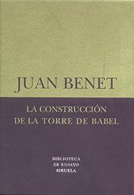 La construcción de la torre de Babel /Sobre la necesidad de la traición par Juan Benet