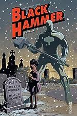 Black Hammer, Tome 2 - L'incident de Dean Ormston