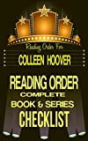 COLLEEN HOOVER: SERIES READING ORDER & INDIVIDUAL BOOK CHECKLIST: INCLUDES LISTS for THE SERIES: SLAMMED, HOPELESS, MAYBE, NEVER NEVER & MORE! (Top Romance ... & Series Checklists 38) (English Edition)