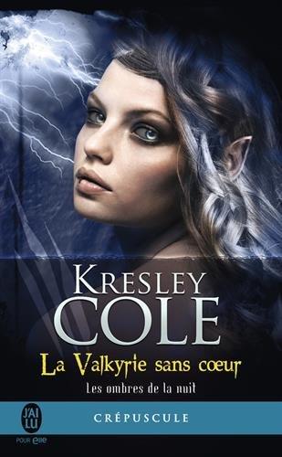 Les ombres de la nuit, tome 2 : La valkyrie sans coeur par Kresley Cole
