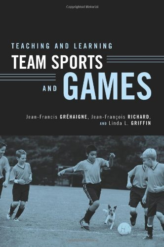 Teaching and Learning Team Sports and Games by Jean-Francis Gréhaigne (2004-12-30)